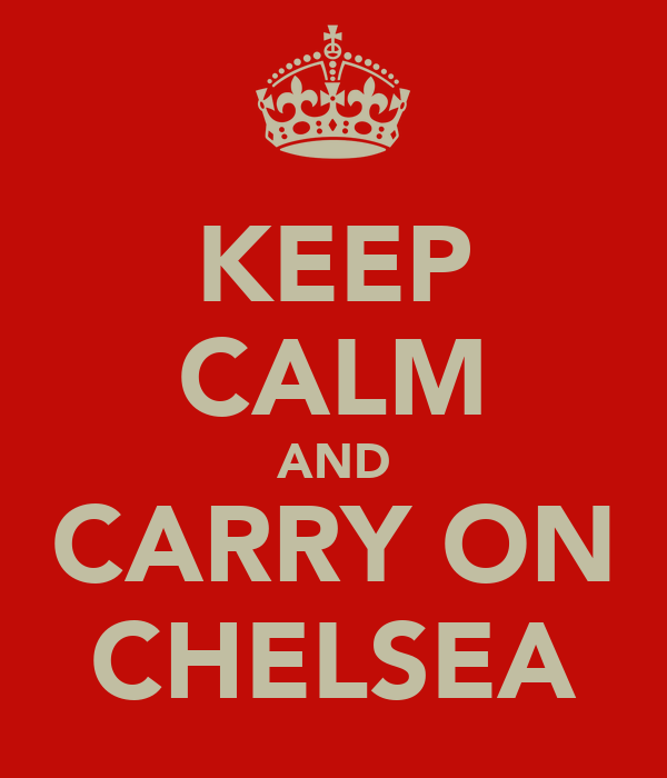 KEEP CALM AND CARRY ON CHELSEA