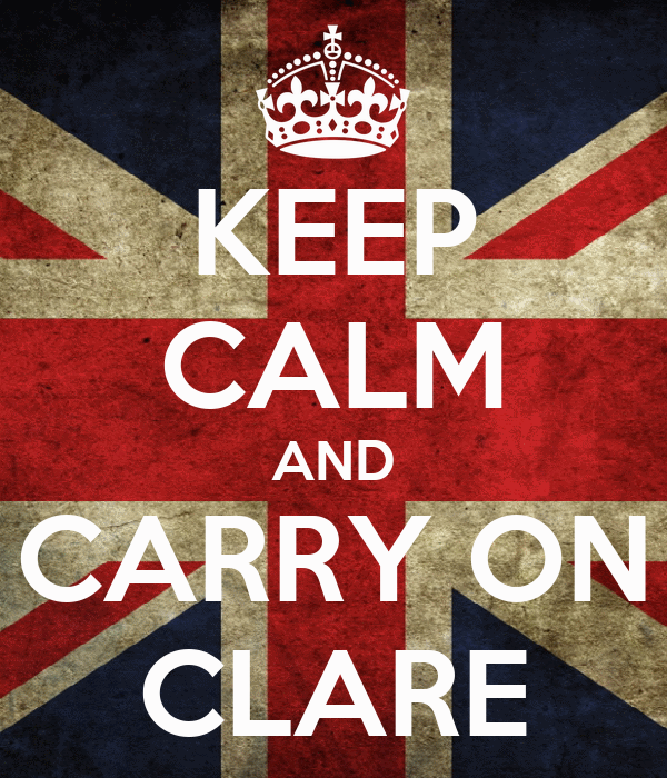 KEEP CALM AND CARRY ON CLARE