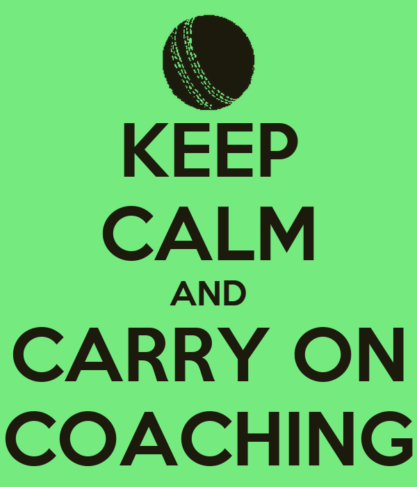 KEEP CALM AND CARRY ON COACHING