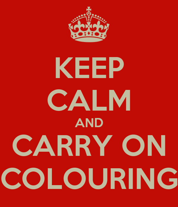 KEEP CALM AND CARRY ON COLOURING