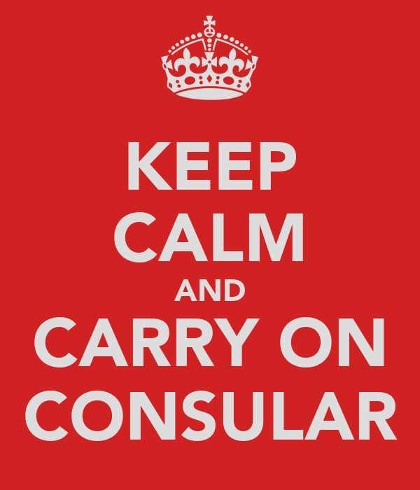 KEEP CALM AND CARRY ON CONSULAR