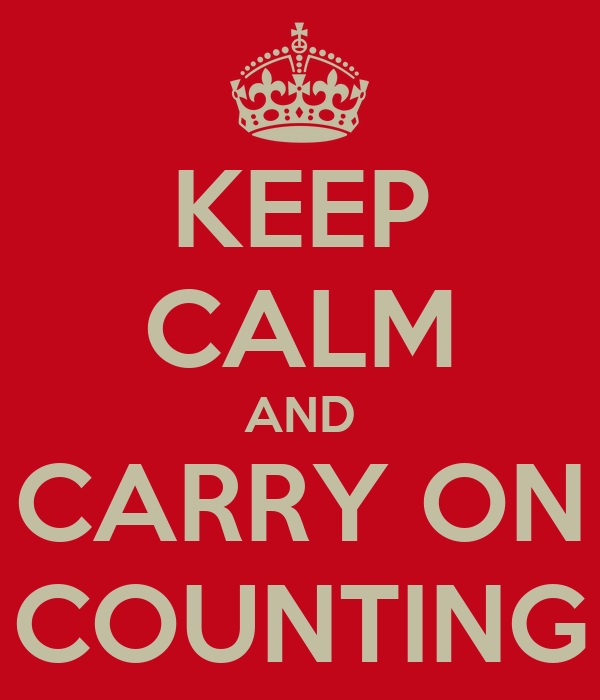 KEEP CALM AND CARRY ON COUNTING