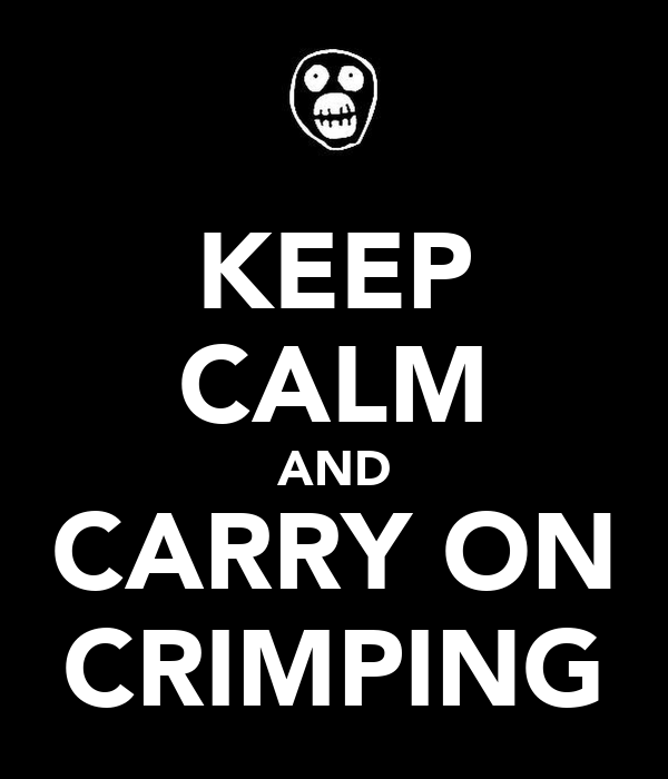KEEP CALM AND CARRY ON CRIMPING