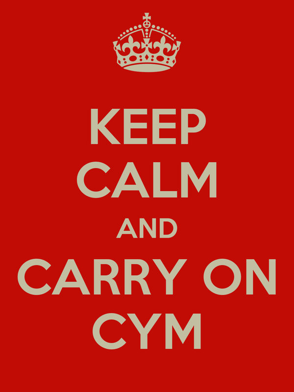 KEEP CALM AND CARRY ON CYM