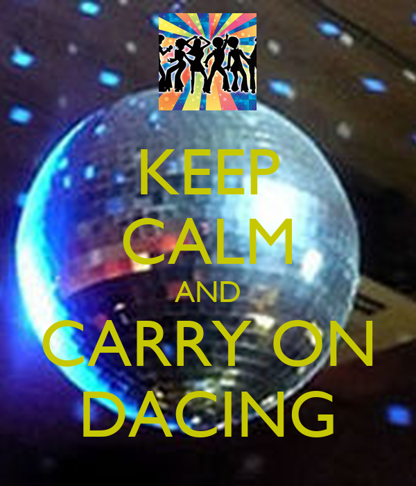 KEEP CALM AND CARRY ON DACING