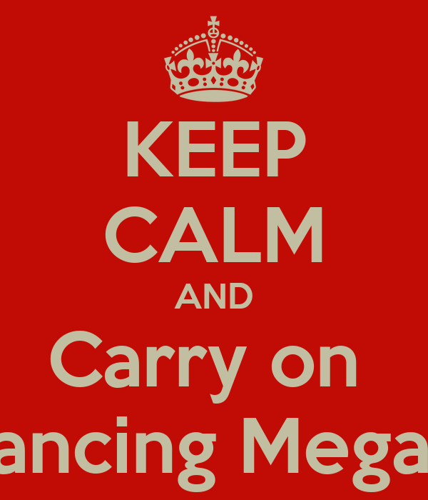 KEEP CALM AND Carry on  Dancing Megan