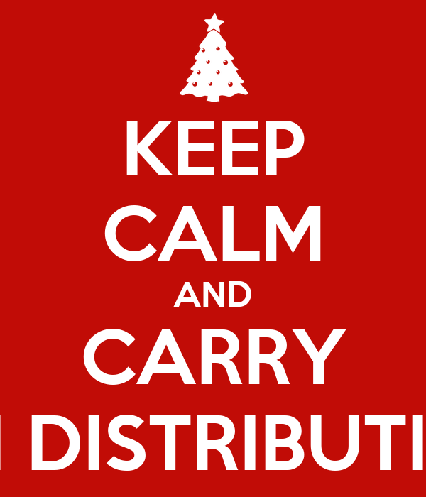 KEEP CALM AND CARRY ON DISTRIBUTING