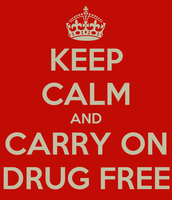 KEEP CALM AND CARRY ON DRUG FREE