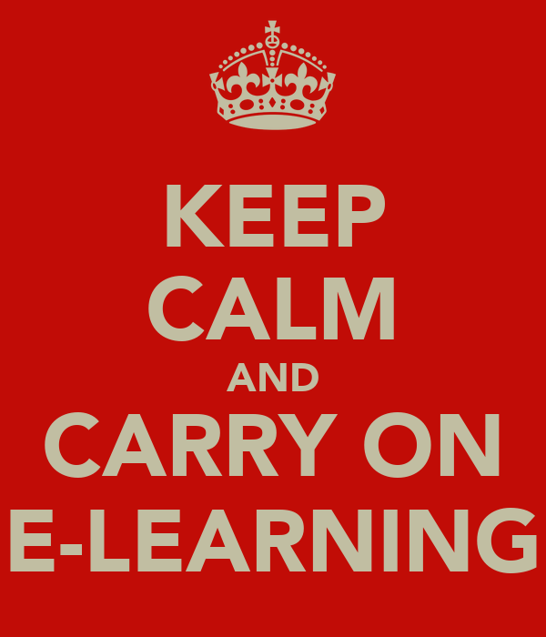 KEEP CALM AND CARRY ON E-LEARNING