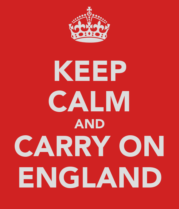 KEEP CALM AND CARRY ON ENGLAND