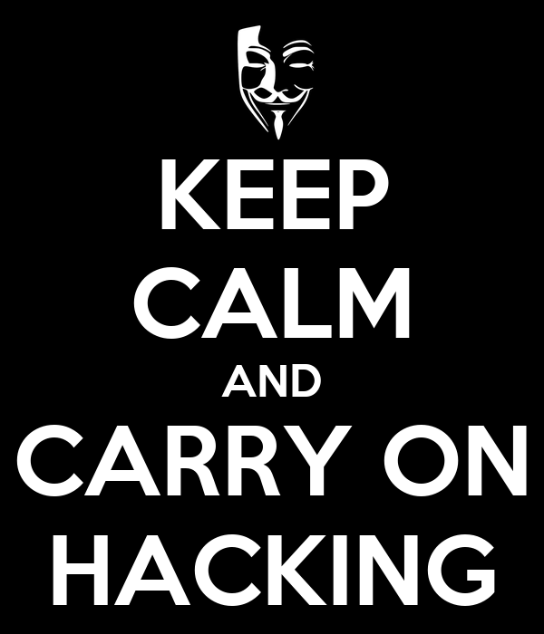 KEEP CALM AND CARRY ON HACKING