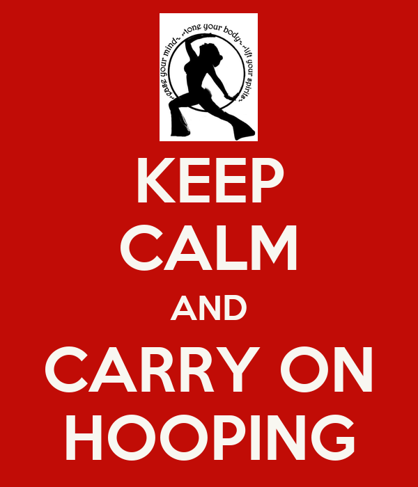 KEEP CALM AND CARRY ON HOOPING