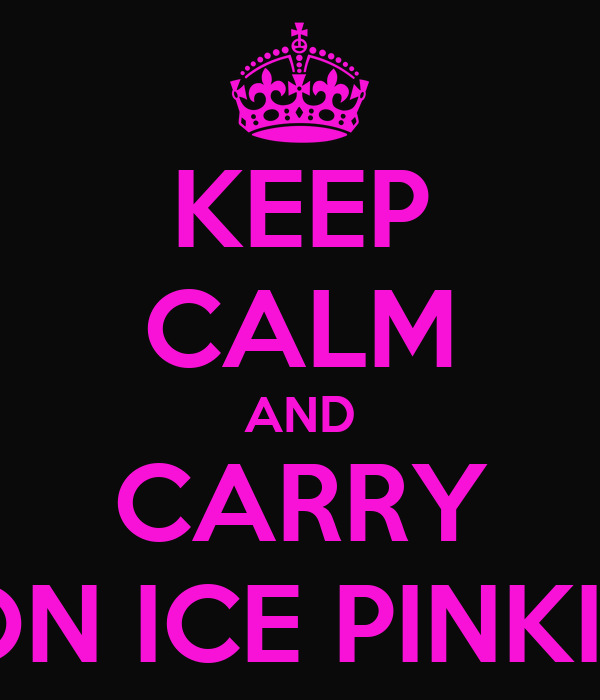 KEEP CALM AND CARRY ON ICE PINKIE