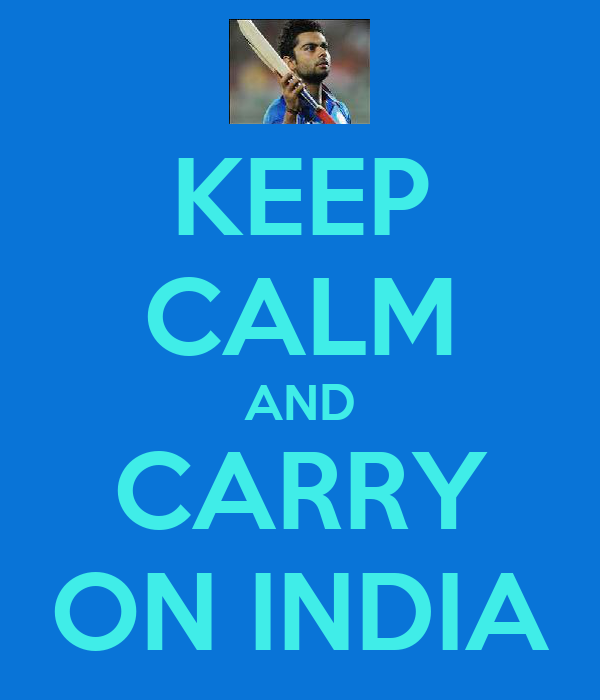 KEEP CALM AND CARRY ON INDIA