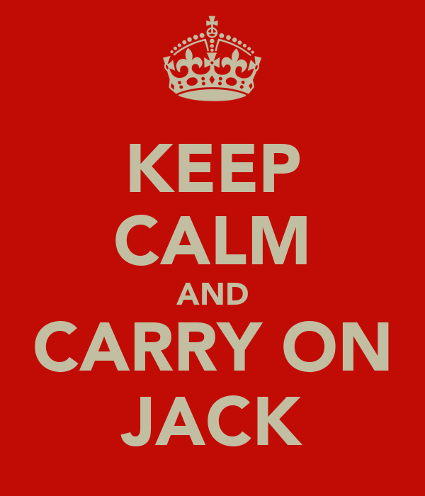 KEEP CALM AND CARRY ON JACK
