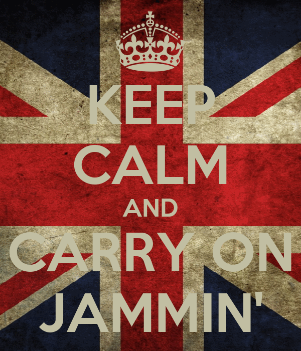KEEP CALM AND CARRY ON JAMMIN'