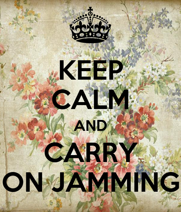KEEP CALM AND CARRY ON JAMMING