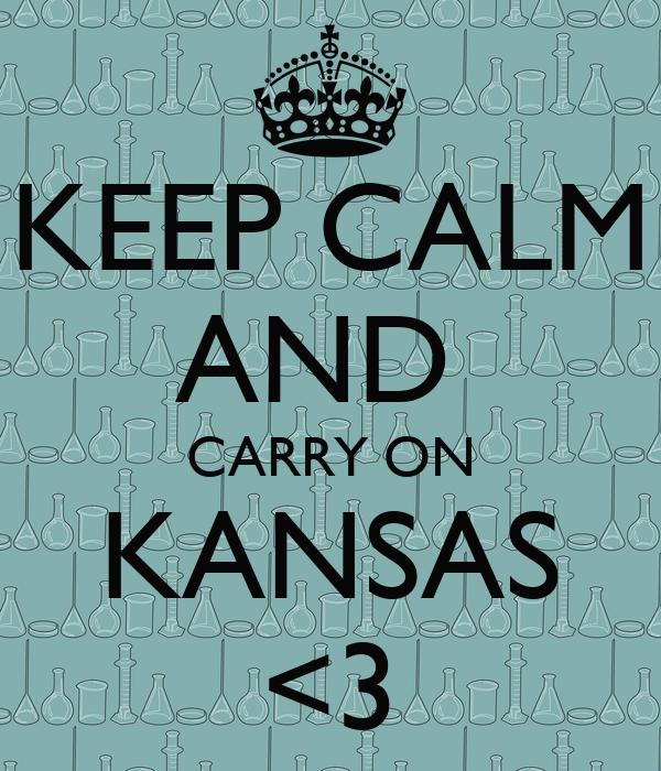 KEEP CALM AND  CARRY ON KANSAS <3
