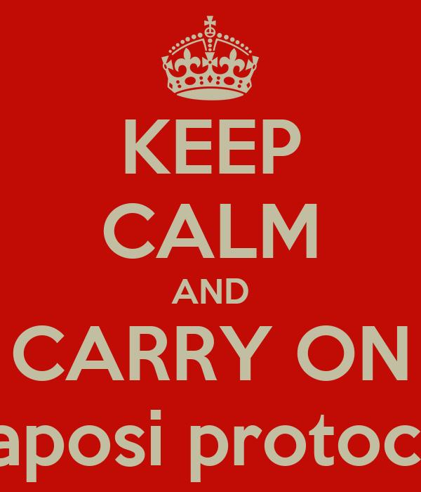 KEEP CALM AND CARRY ON Kaposi protocol