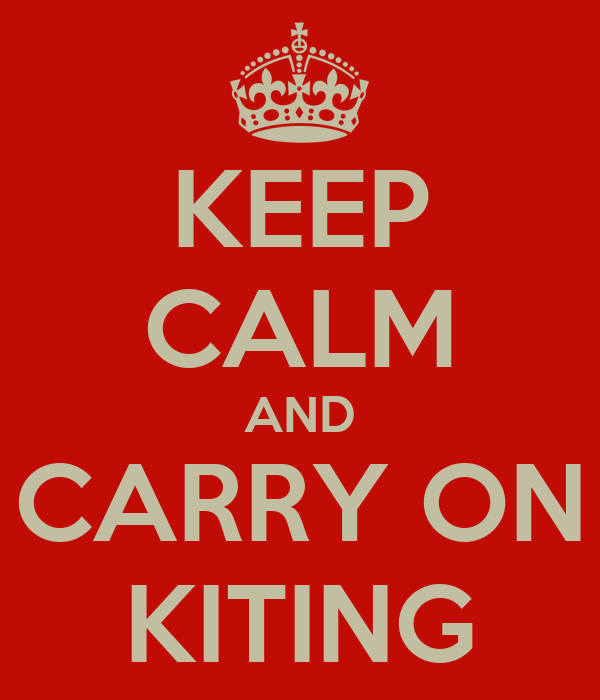 KEEP CALM AND CARRY ON KITING