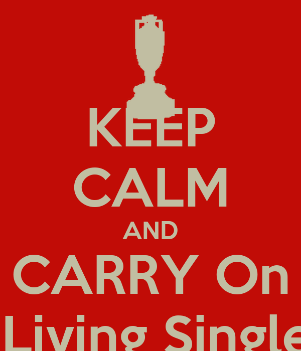 KEEP CALM AND CARRY On  Living Single