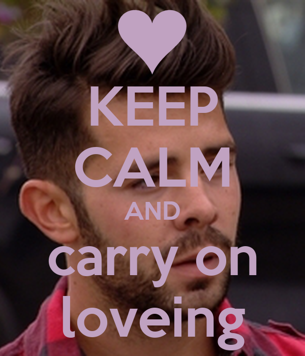 KEEP CALM AND carry on loveing