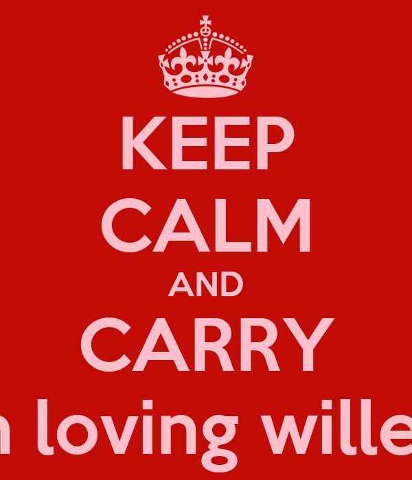 KEEP CALM AND CARRY on loving willem