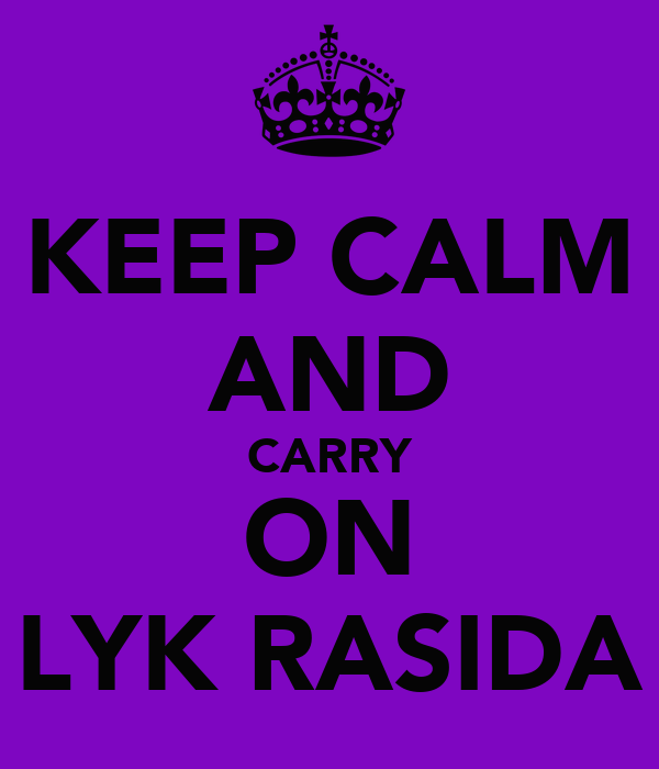 KEEP CALM AND CARRY ON LYK RASIDA