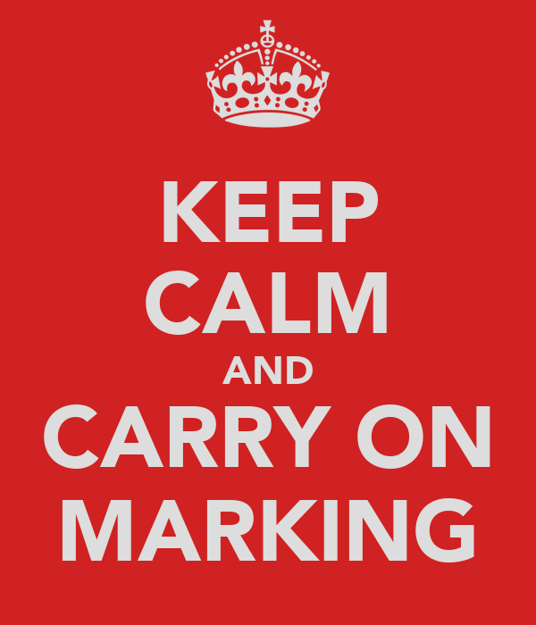 KEEP CALM AND CARRY ON MARKING