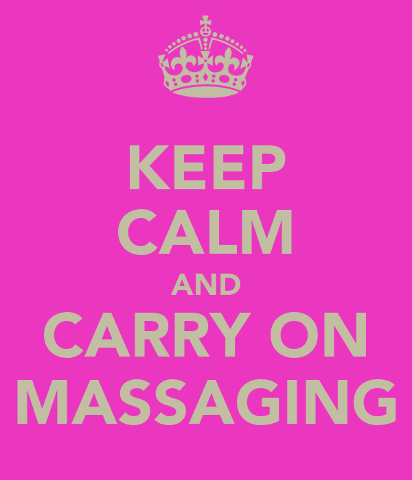 KEEP CALM AND CARRY ON MASSAGING