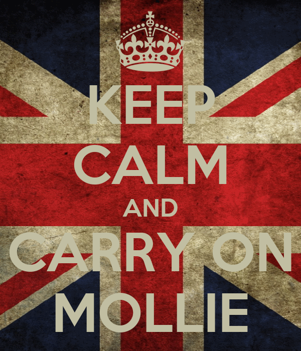 KEEP CALM AND CARRY ON MOLLIE