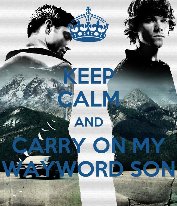KEEP CALM AND CARRY ON MY WAYWORD SON