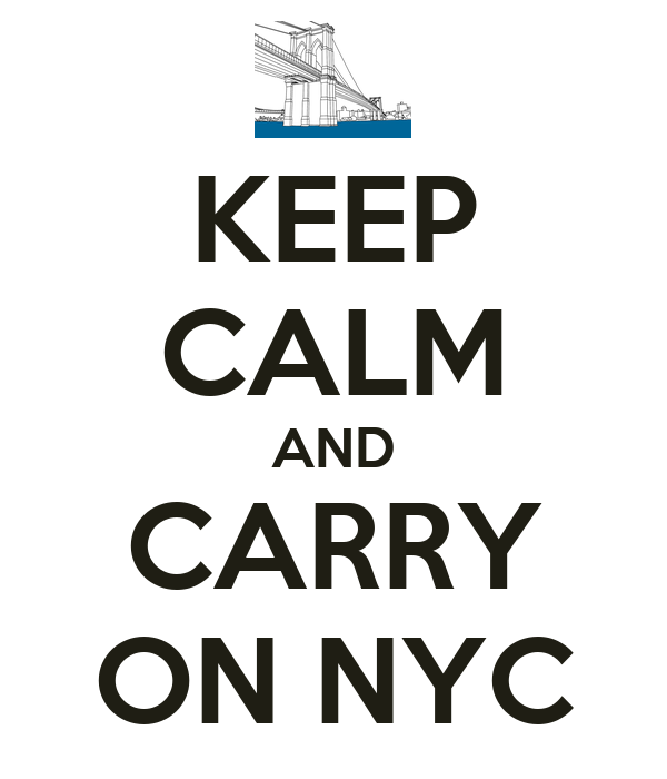 KEEP CALM AND CARRY ON NYC