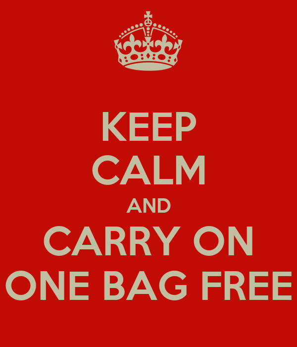 KEEP CALM AND CARRY ON ONE BAG FREE