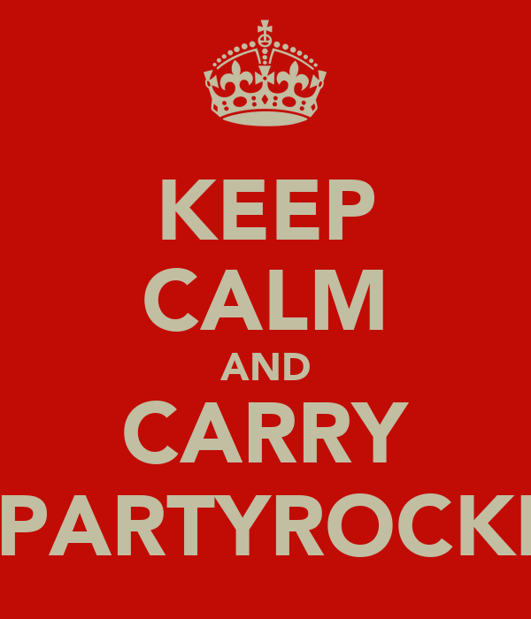 KEEP CALM AND CARRY ON PARTYROCKING