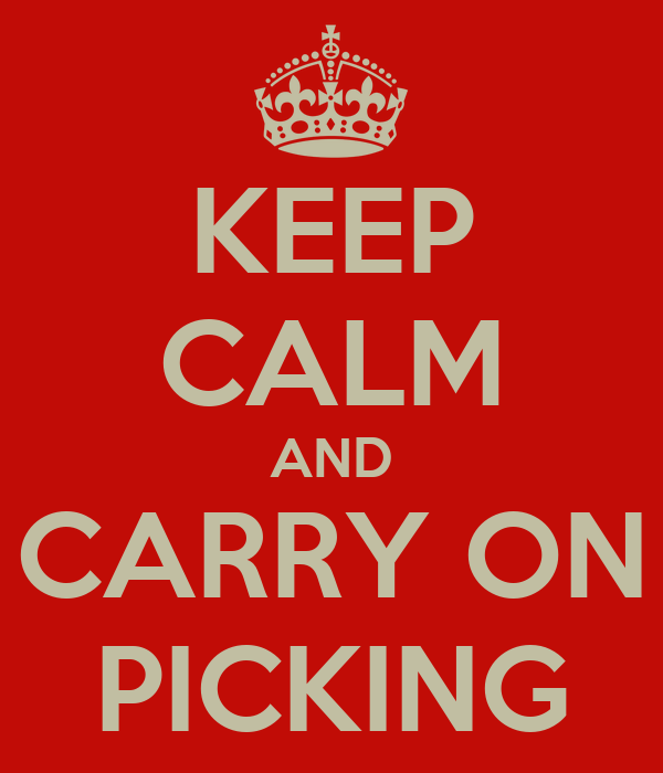 KEEP CALM AND CARRY ON PICKING