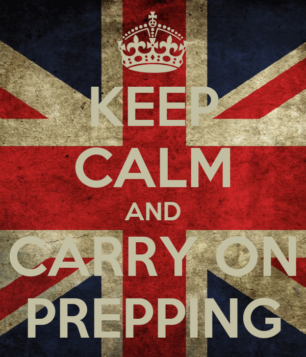 KEEP CALM AND CARRY ON PREPPING