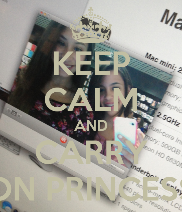 KEEP CALM AND CARRY ON PRINCESS