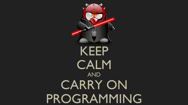 KEEP CALM AND CARRY ON PROGRAMMING