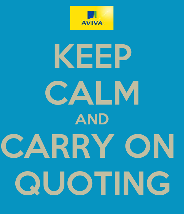 KEEP CALM AND CARRY ON  QUOTING