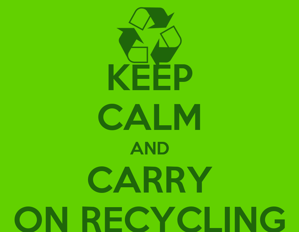 KEEP CALM AND CARRY ON RECYCLING