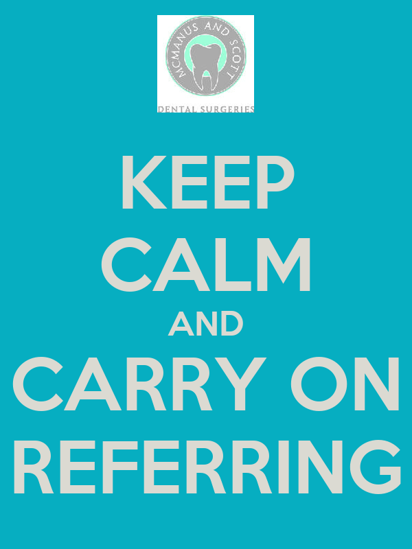 KEEP CALM AND CARRY ON REFERRING