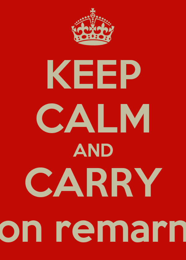 KEEP CALM AND CARRY on remarn