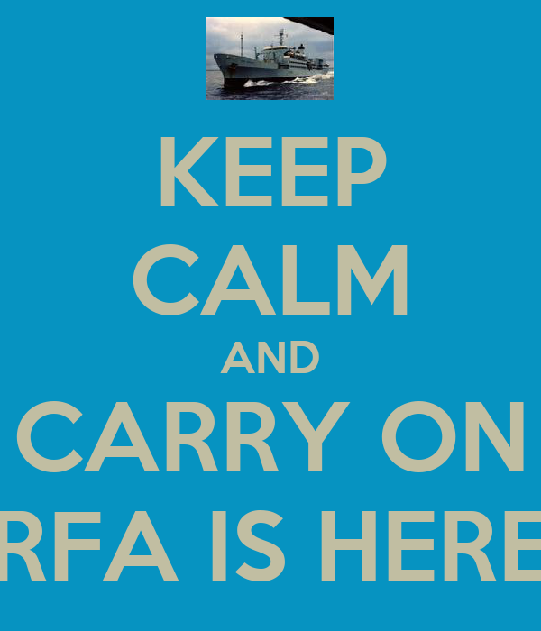 KEEP CALM AND CARRY ON RFA IS HERE