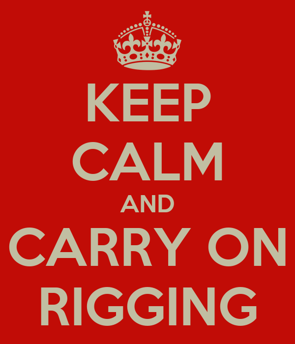 KEEP CALM AND CARRY ON RIGGING