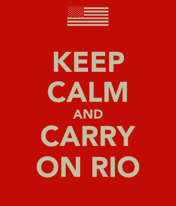 KEEP CALM AND CARRY ON RIO