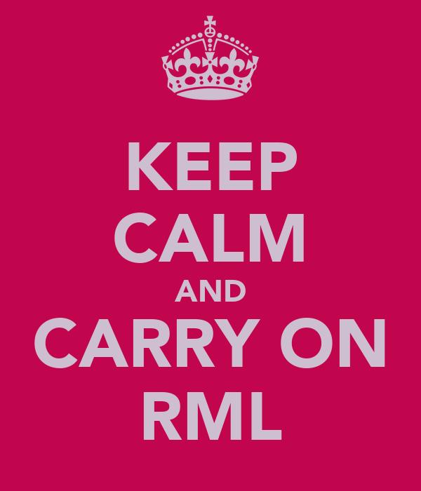 KEEP CALM AND CARRY ON RML
