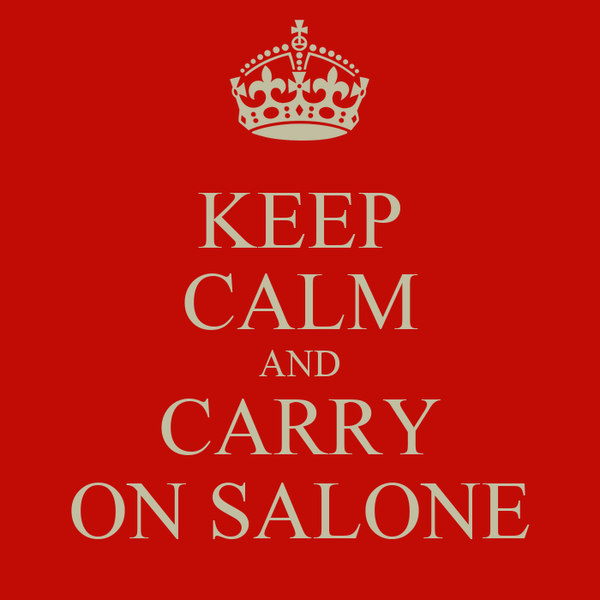 KEEP CALM AND CARRY ON SALONE