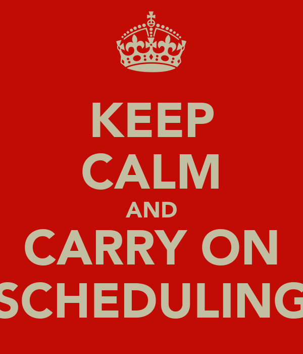 keep calm and carry on scheduling poster blah keep calm o matic. Black Bedroom Furniture Sets. Home Design Ideas