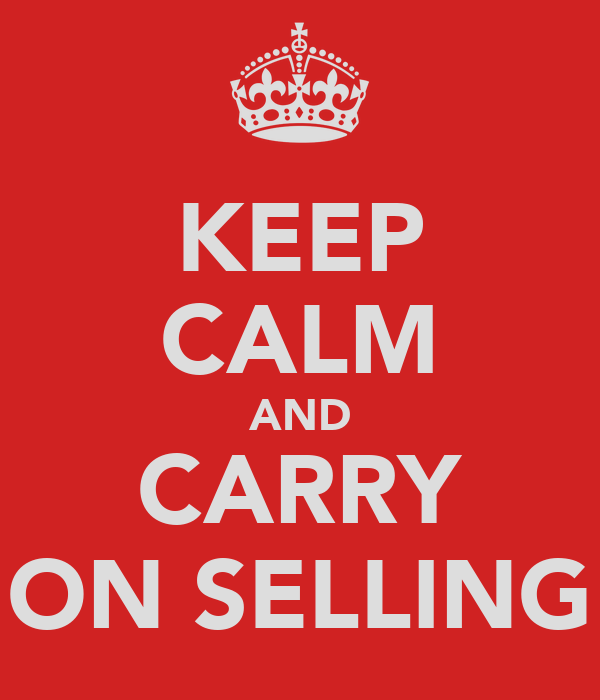 KEEP CALM AND CARRY ON SELLING